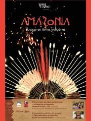 Amazonia, voyage en terres indigènes
